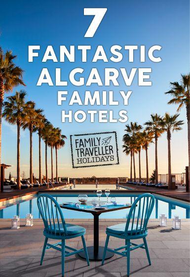 7 fantastic family-friendly hotels in the Algarve, Portugal