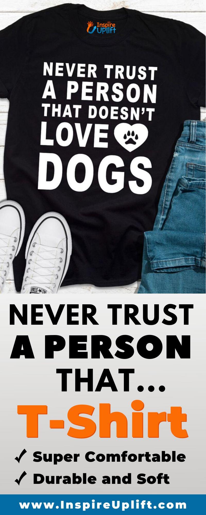 Never Trust A Person That... T-Shirt 😍 InspireUplift.com