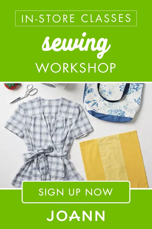 Interested in learning sewing basics? Click here to sign up for the Sewing Workshop in-store class at JOANN, where you'll learn how to sew various seams, insert a zipper, and read & follow a pattern.