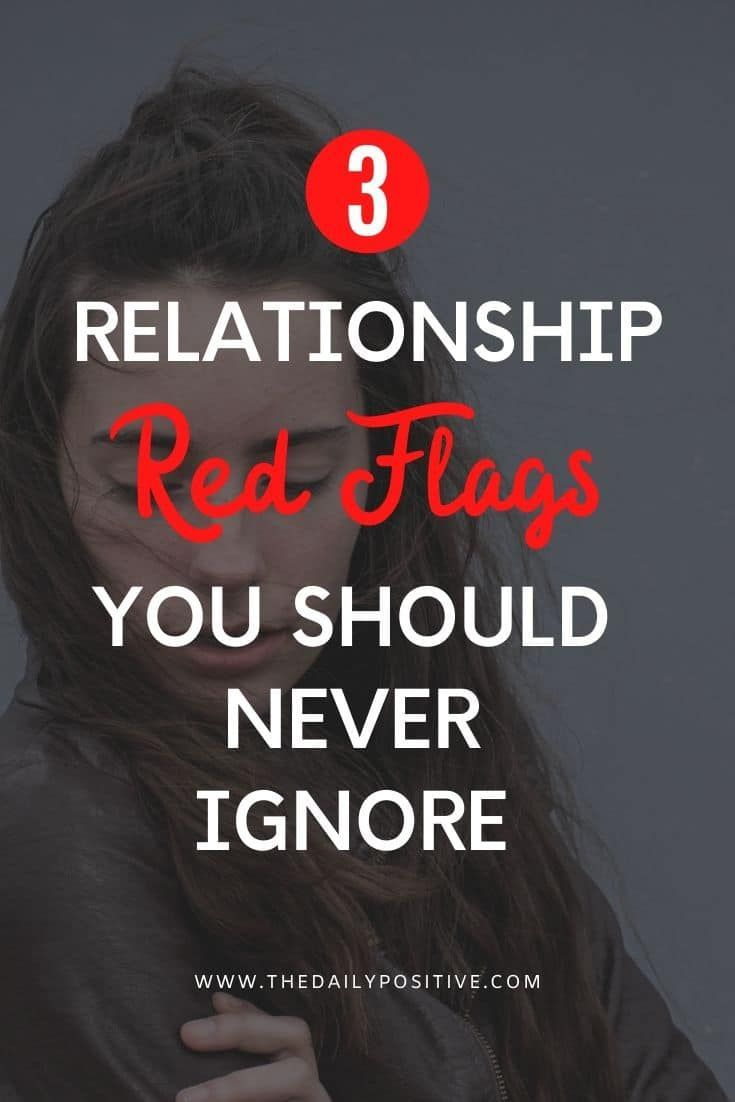 3 Red Flags in a Relationship You Should Never Ignore - The Daily Positive