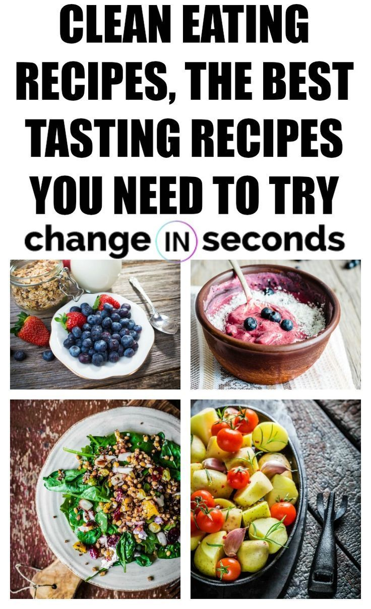 Clean Eating Recipes, The Best Tasting Recipes You Need To Try