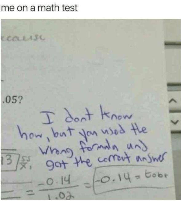 We've all been in this scenario in math class! #Memes #YouUsedTheWrongFormula #MathClass