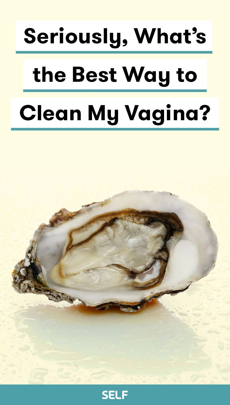 Seriously, What's the Best Way to Clean My Vagina?