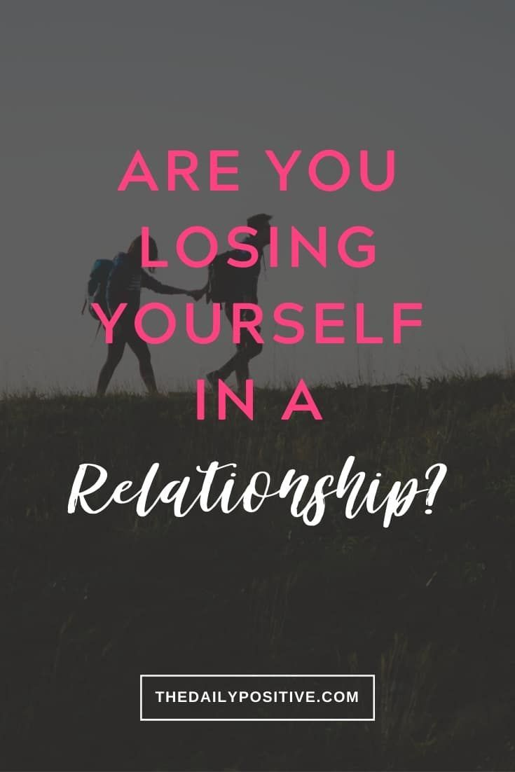 Are You Losing Yourself in a Relationship? The Daily Positive