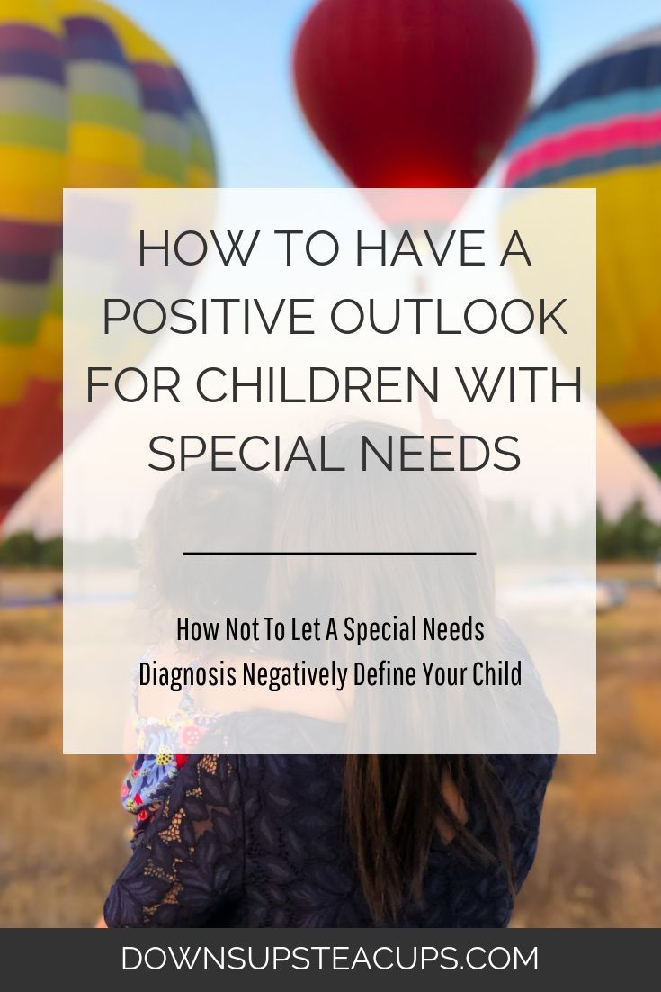 How To Not Let A Special Needs Diagnosis Negatively Define The Child
