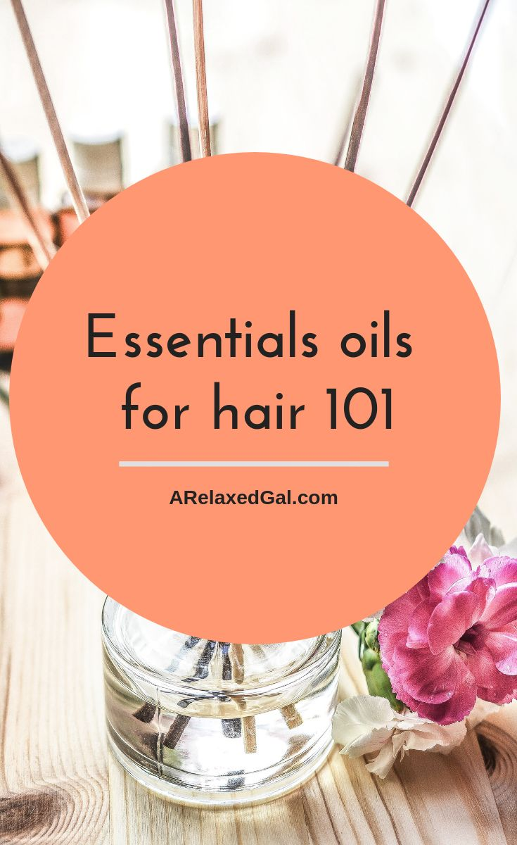 You've heard a lot about using natural oils on your hair but which ones are good for your hair and how can you use them? Check out this 101 on essential oils that you can use on your hair. | A Relaxed Gal #naturaloil #healthyhair #relaxedhair