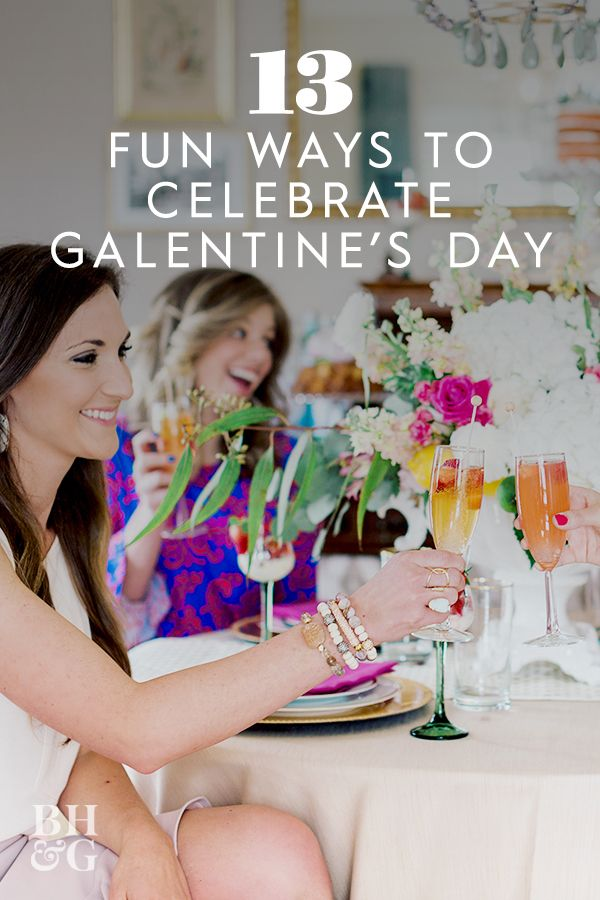 13 Fun Ways to Celebrate Galentine's Day with Your Best Girls