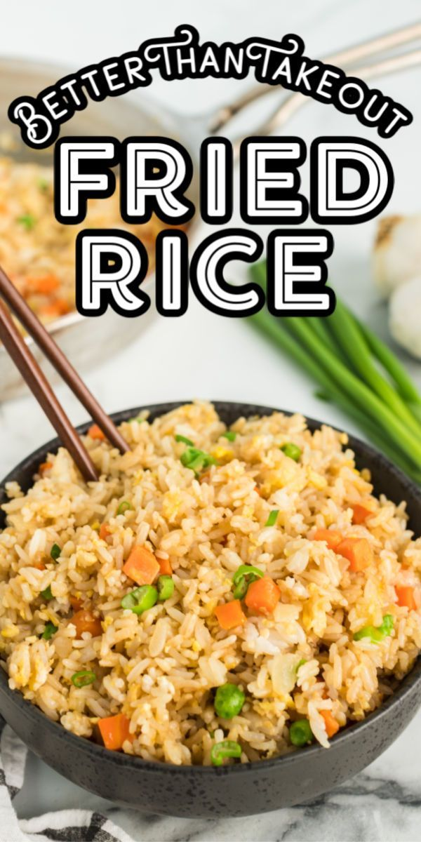 Better Than Takeout Fried Rice - Quick & Easy Dinner or Side Dish