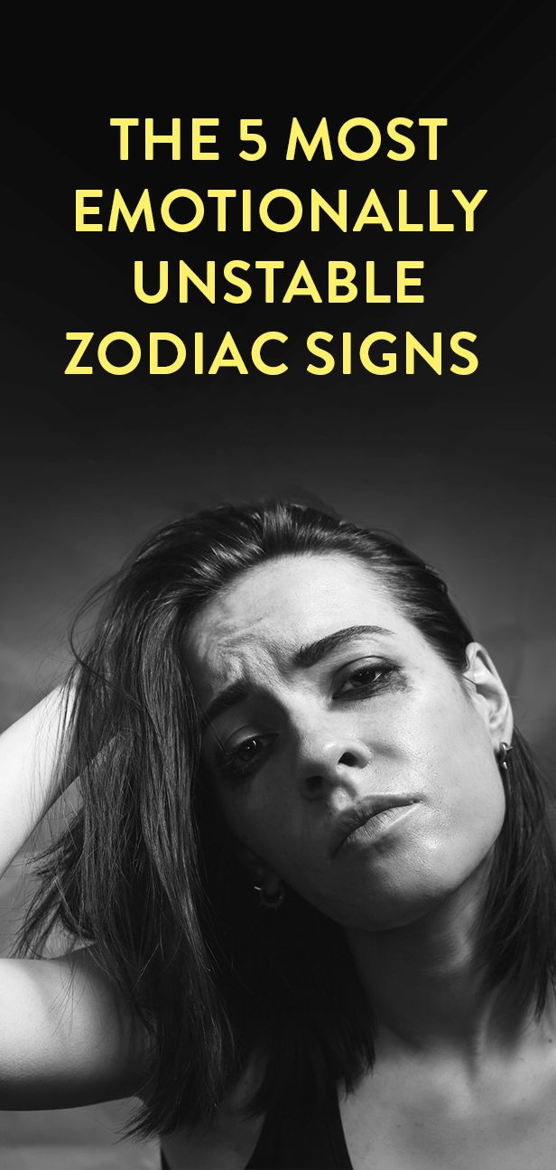 The 5 Most Emotionally Unstable Zodiac Signs