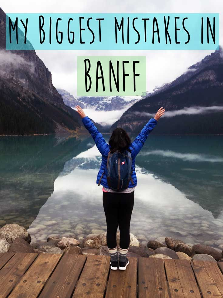 Banff is so beautiful and would be the perfect vacation right? Not always...here are my biggest mistakes in Banff.