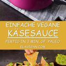 Vegane Käsesauce | einfaches Rezept in 3 Minuten! - Elavegan | Rezepte