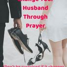 How to Change Your Husband With These 5 Powerful Prayers - Mom Remade