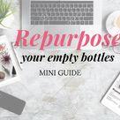 Repurpose Your Empty Bottles Mini Guide by Katja Kesti