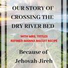 M7G Crossing Dry River Bed Because of Jehovah Jireh