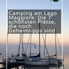 Camping am Lago Maggiore: Das sind die 7 schönsten Plätze