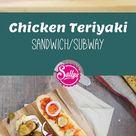 Chicken Teriyaki Sandwich / Subway / nachgemacht: Original trifft Sally