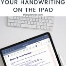 HOW TO IMPROVE YOUR HANDWRITING ON THE IPAD FOR DIGITAL PLANNING
