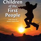 Children of the First People Fresh Voices of Alaska's Native Kids Children of the Midnight Sun   Default