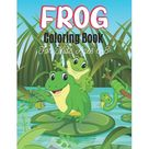 Frog Coloring Book For Kids Ages 6-8 : 25 Fun Designs For Boys And Girls - Patterns of Frogs & Toads For Children (Joyful gifts) (Paperback)