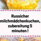 Russicher Milchmädchenkuchen, Zubereitung 5 Minuten ! - Sweetrecipes