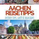 Aachen Insider Reisetipps