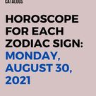 Horoscope For Each Zodiac Sign: Monday, August 30, 2021