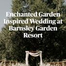 Enchanted Garden Inspired Wedding at Barnsley Garden Resort