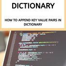 Python Add to Dictionary: How to Append key value pairs in Dictionary