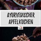 Rezept für veganen ayurvedischen Apfelkuchen - Apple and Ginger