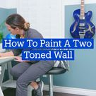 How To Paint A Two Toned Wall