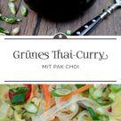 Grünes Thai Curry mit Pak Choi - Eine kleine Prise Anna
