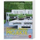 Garten & Balkonprojekte. Folko Kullmann, Taschenbuch