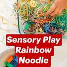 Sensory Play Rainbow Noodle Activity