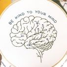 Floral Brain Be Kind to Your Mind Embroidery Pattern PDF | Brain Embroidery Pattern | Mental Health Embroidery Pattern