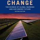 Climate Change: The Science of Global Warming and Our Energy Future, 2nd Edition