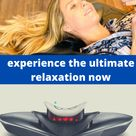 experience the ultimate relaxation now