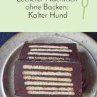 Leckerer Nachtisch ohne backen: Kalter Hund - Rezept | Frag Mutti