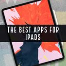 The Best iPad Apps for 2021