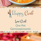 One Pot - Low-Carb-Gemüsepizzamix - Happy Carb Rezepte
