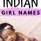 60 Modern  Meaningful Indian Girl Names for your Little Goddess! - I Spy Fabulous