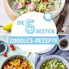 Zoodles: die 5 besten Rezepte