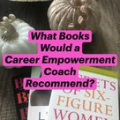 What Books Would a Career Empowerment Coach Recommend?