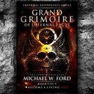 Grand Grimoire of Pacts by Michael W. Ford (The Infernal Apotheosis Series, Book 9 of 9)