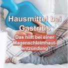 Hausmittel bei Gastritis