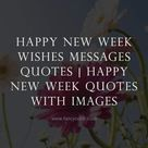 Happy New Week Wishes Messages | Happy New Week Quotes With Images