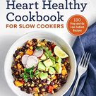 The Easy Heart Healthy Cookbook for Slow Cookers: 130 Prep-and-Go Low-Sodium Recipes - Default