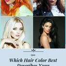 Which Hair Color Best Describes Your Personality?
