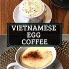 Vietnamese Egg Coffee - The quick recipe