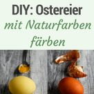 Ostereier mit Naturfarben färben. Eine Anleitung für selbst gemachte Ostereier mit natürlichen Farben.