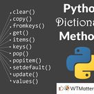 Python Dictionary Methods - WTMatter